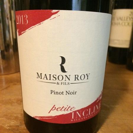 Maison Roy & Fils Petite Incline Willamette Valley Pinot Noir 2013