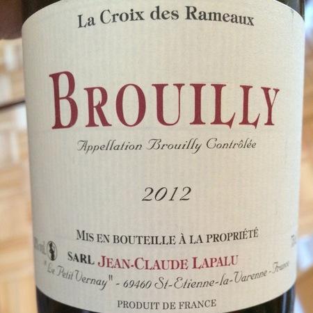 Jean-Claude Lapalu La Croix des Rameaux Brouilly Gamay 2014