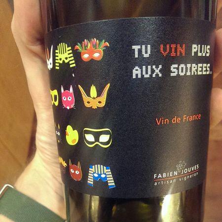 Fabien Jouves  Tu Vin Plus Aux Soirees Cabernet Franc Malbec 2016