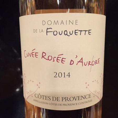 Domaine de la Fouquette Cuvée Rosée d'Aurore Côtes de Provence Grenache Blend 2016