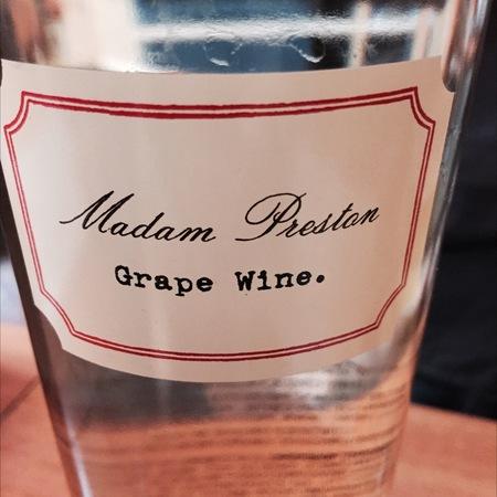 Preston of Dry Creek  Madam Preston Grape Wine Dry Creek Valley White Rhone Blend 2014