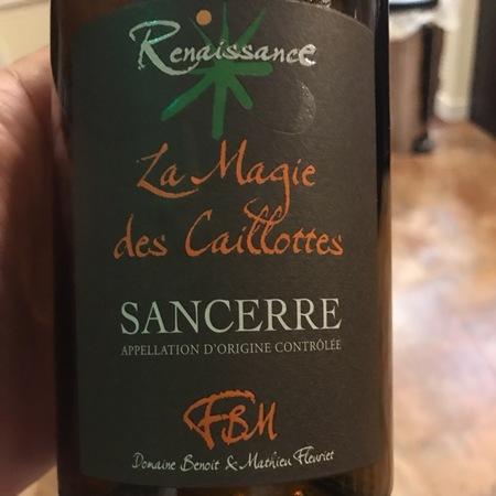 Renaissance Benoit & Matthieu Fleuriet La Magie des Caillottes Sancerre Sauvignon Blanc  2015