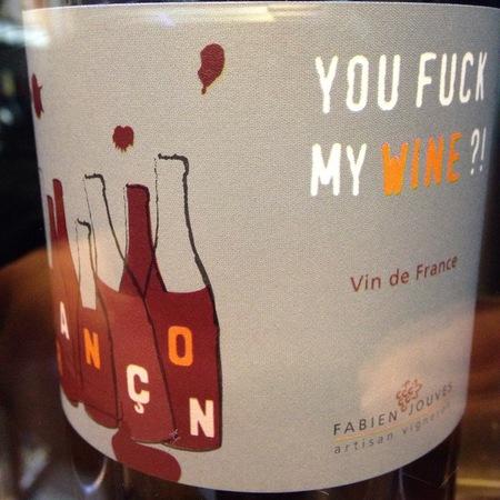 Fabien Jouves  You Fuck My Wine?! Jurançon Noir 2016