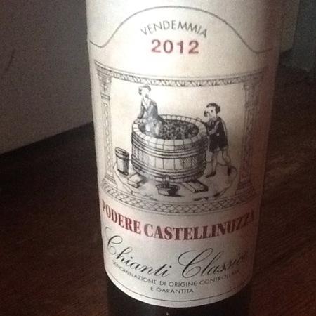 Podere Castellinuzza Chianti Classico Sangiovese Blend 2012