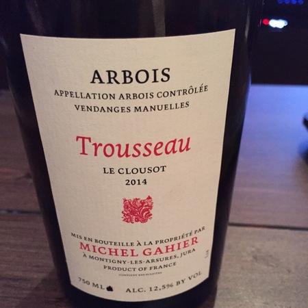 Michel Gahier Le Clousot Arbois Trousseau 2014