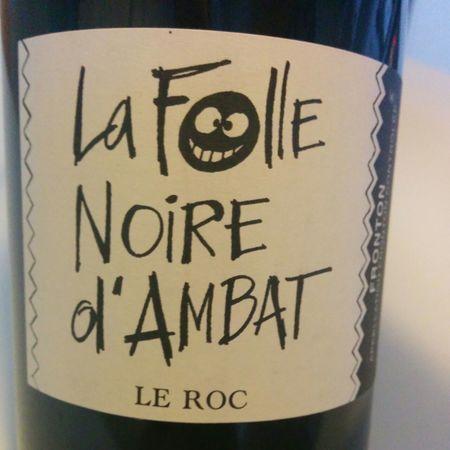 Domaine Le Roc La Folle Noire d'Ambat Fronton Negrette 2014